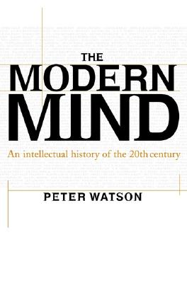 Image for The Modern Mind: An Intellectual History of the 20th Century