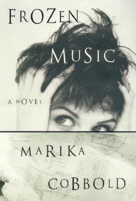 Frozen Music: A Novel, Cobbold, Marika