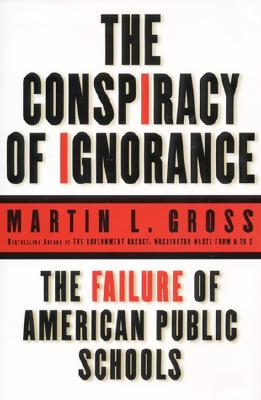 Image for The Conspiracy of Ignorance: The Failure of American Public Schools