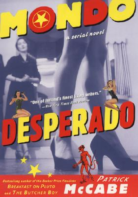 Mondo Desperado: A Serial Novel, McCabe, Patrick