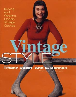 Image for Vintage Style: Buying and Wearing Classic Vintage Clothes