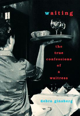 Image for Waiting : The True Confessions of a Waitress