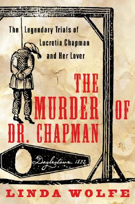 Image for The Murder of Dr. Chapman: The Legendary Trials of Lucretia Chapman and Her Lover