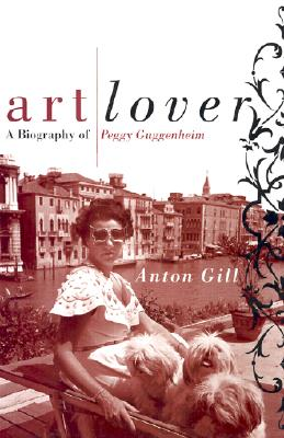 Image for Art Lover: A Biography Of Peggy Guggenheim