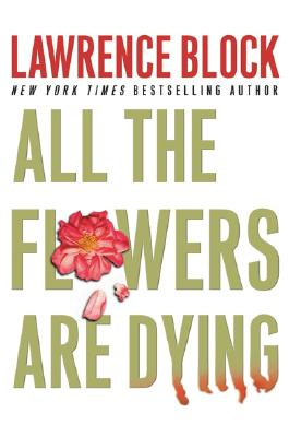 Image for All the Flowers Are Dying (Matthew Scudder Mysteries)