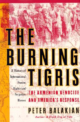 Image for Burning Tigris, The: The Armenian Genocide and America's Response