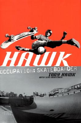 Hawk: Occupation: Skateboarder, Hawk, Tony