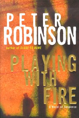 Image for Playing with Fire: A Novel of Suspense (Inspector Banks Novels)
