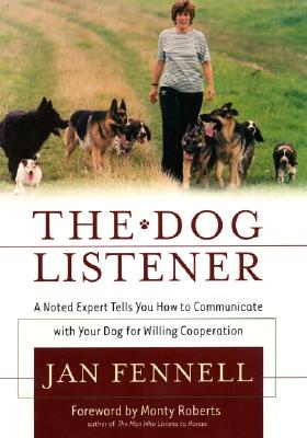 Image for The Dog Listener: A Noted Expert Tells You How to Communicate with Your Dog for Willing Cooperation