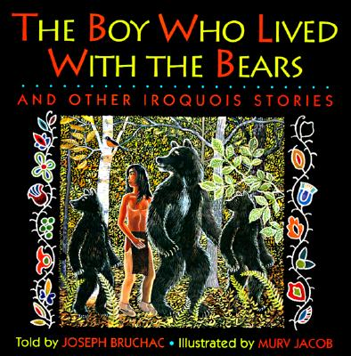 Image for Boy Who Lived With Bears and Other Iroquois Stories