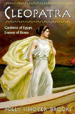 Image for Cleopatra: Goddess of Egypt, Enemy of Rome
