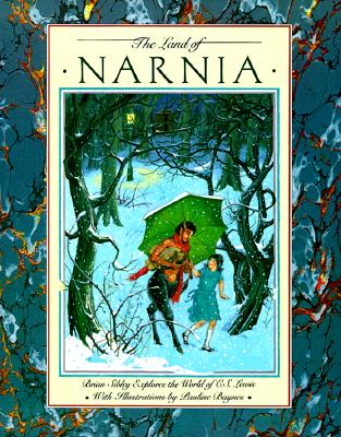 The Land of Narnia: Brian Sibley Explores the World of C. S. Lewis, Brian Sibley; Pauline Baynes [Illustrator]