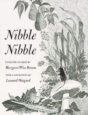 Nibble Nibble (Young Scott Books), Brown, Margaret Wise; Weisgard, Leonard [Illustrator]