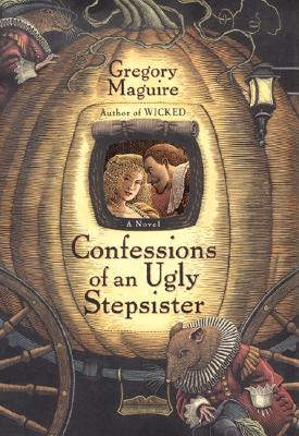 Confessions of an Ugly Stepsister, Maguire, Gregory