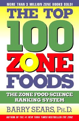 Image for The Top 100 Zone Foods: The Zone Food Science Ranking System