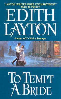 To Tempt a Bride, EDITH LAYTON