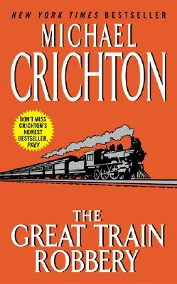 Great Train Robbery, Crichton, Michael