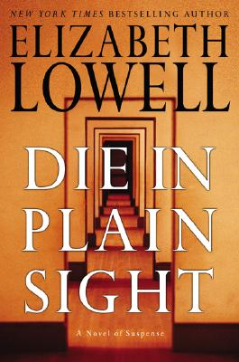 Image for Die in Plain Sight: A Novel of Suspense (Lowell, Elizabeth)