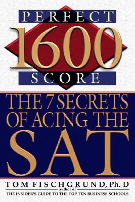 Image for 1600 Perfect Score: The 7 Secrets of Acing the SAT