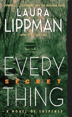 "Every Secret Thing, ""Lippman, Laura"""