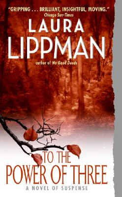 To the Power of Three, Laura Lippman