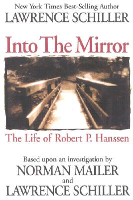 Image for Into the Mirror: The Life of Master Spy Robert P. Hanssen