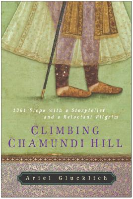Image for Climbing Chamundi Hill: 1001 Steps with a Storyteller and a Reluctant Pilgrim