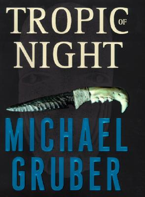 TROPIC OF NIGHT, GRUBER, MICHAEL