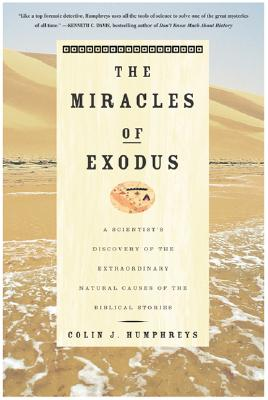 Image for The Miracles of Exodus: A Scientist's Discovery of the Extraordinary Natural Causes of the Biblical Stories