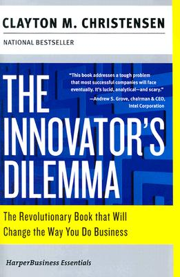 Image for The Innovator's Dilemma: The Revolutionary Book that Will Change the Way You Do Business (Collins Business Essentials)