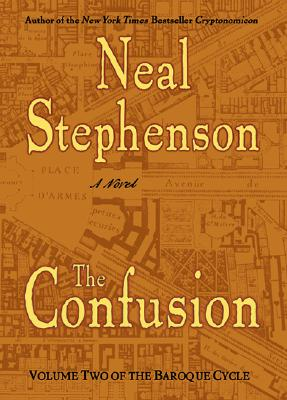 The Confusion [Vol. 2 of the Baroque Cycle], Stephenson, Neal
