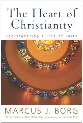 Image for The Heart of Christianity: Rediscovering a Life of Faith