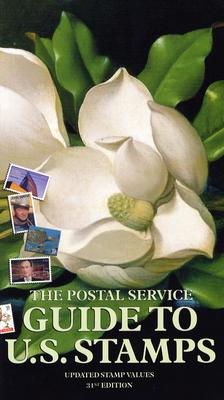 Image for The Postal Service Guide to U.S. Stamps 31st Edition (Postal Service Guide to Us Stamps)