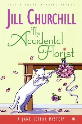 The Accidental Florist (Jane Jeffry Mysteries, No. 16), Churchill, Jill