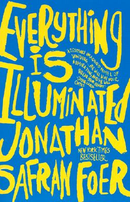 Everything Is Illuminated: A Novel, Foer, Jonathan Safran