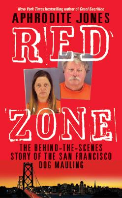 Image for Red Zone: The Behind-the-Scenes Story of the San Francisco Dog Mauling