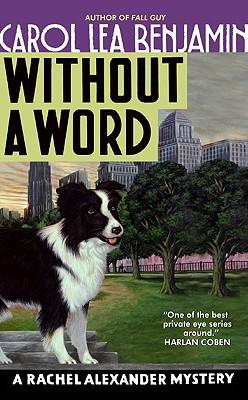 Without a Word  A Rachel Alexander Mystery, Benjamin, Carol Lea