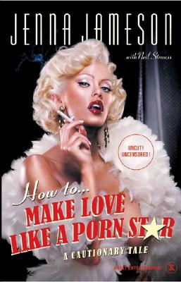Image for How to Make Love Like a Porn Star  **SIGNED 1st Ed /1st Printing + Photo** A Cautionary Tale