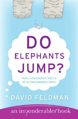 Do Elephants Jump? (An Imponderables Book), David Feldman