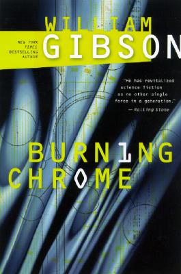 Burning Chrome, WILLIAM GIBSON