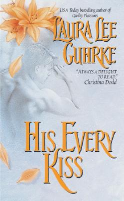 "His Every Kiss, ""Guhrke, Laura Lee"""