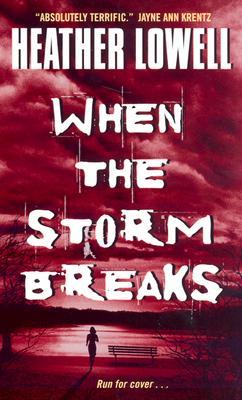 When the Storm Breaks, HEATHER LOWELL