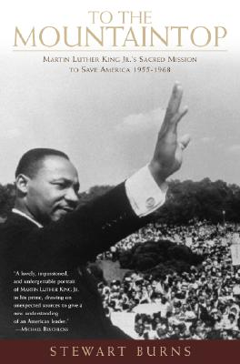 Image for TO THE MOUINTAIN TOP MARTIN LUTHER KING JR.'S SACRED MISSION TO SAVE AMERICA 1955-1968
