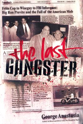 LAST GANGSTER BIG RON PREVITE & THE FALL OF THE AMER. MOB, ANASTASIA, GEORGE