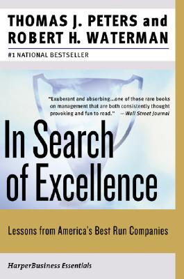 In Search of Excellence: Lessons from America's Best-Run Companies, Thomas J. Peters,  Jr. Robert H.Waterman