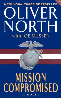 Mission Compromised, OLIVER L. NORTH, JOE MUSSER