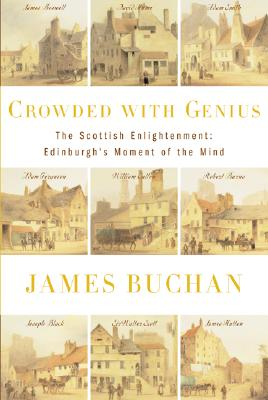 Image for Crowded with Genius: The Scottish Enlightenment: Edinburgh's Moment of the Mind