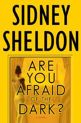 Are You Afraid of the Dark? : A Novel, Sheldon, Sidney