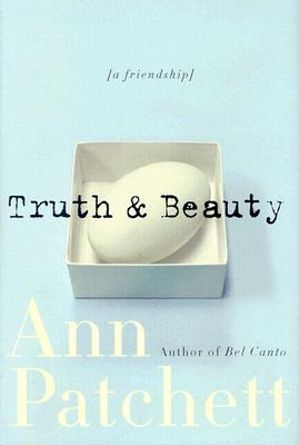 Truth & Beauty: A Friendship, Patchett, Ann