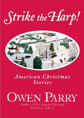 Strike the Harp!: American Christmas Stories, Parry, Owen